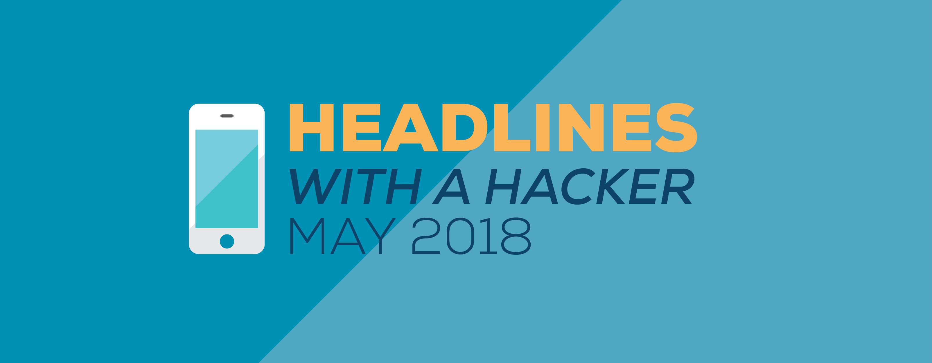 Ep.51_Headlines with a Hacker May-04